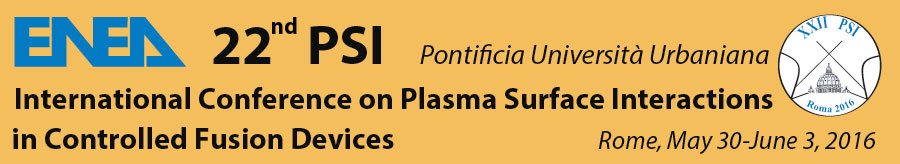 22nd PSI – International Conference on Plasma Surface Interactions in Controlled Fusion Devices