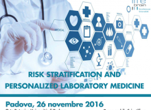 Risk Stratification and Personalized Laboratory Medicine - Padova, 26 Novembre 2016