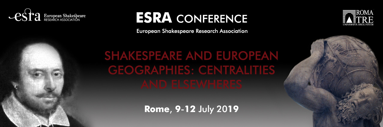 ESRA 2019 Shakespeare and European Geographies: centralities and elsewheres